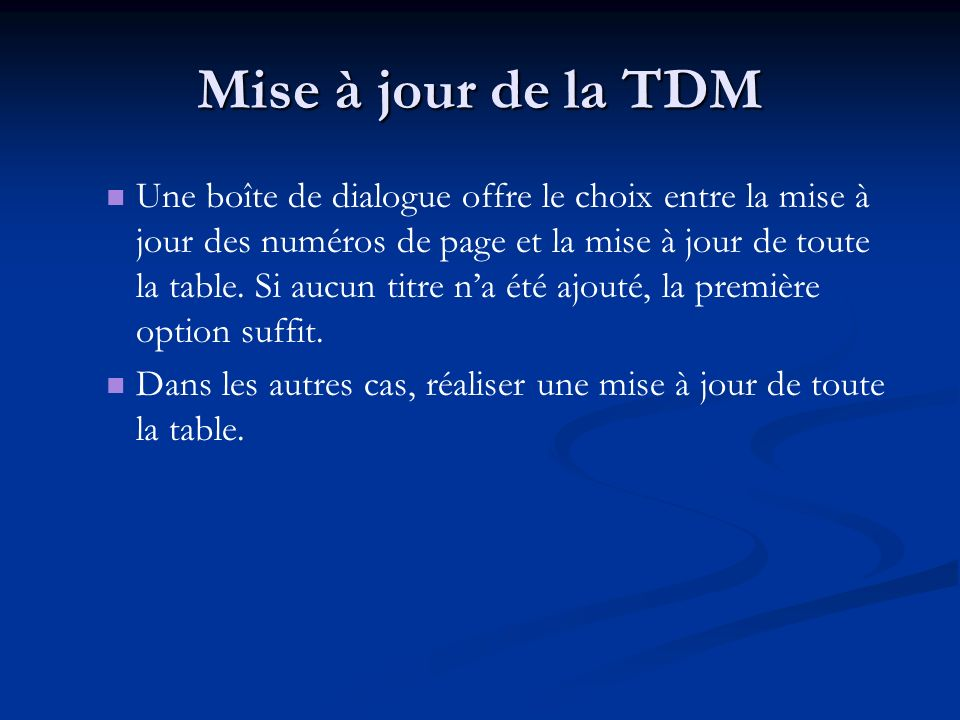 Mise à jour de la TDM Une boîte de dialogue offre le choix entre la mise à jour des numéros de page et la mise à jour de toute la table.