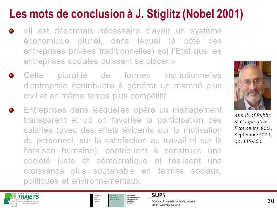 Les mots de conclusion à J. Stiglitz (Nobel 2001) «Il est désormais nécessaire davoir un système économique pluriel, dans lequel (à côté des entrepris