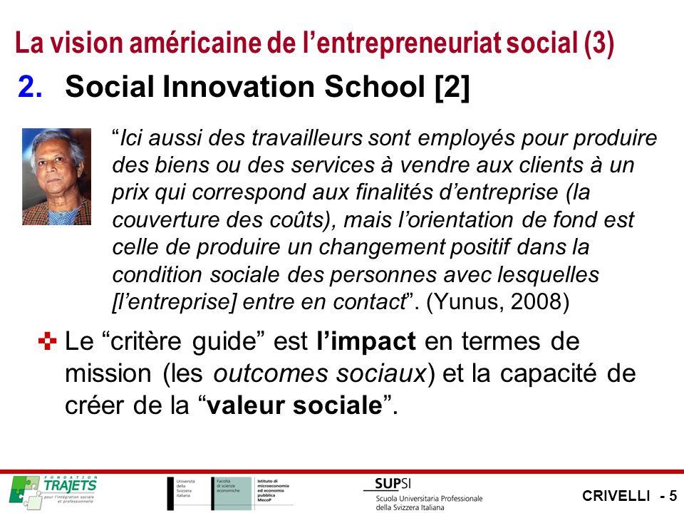 La vision américaine de lentrepreneuriat social (3) 2.Social Innovation School [2] Ici aussi des travailleurs sont employés pour produire des biens ou