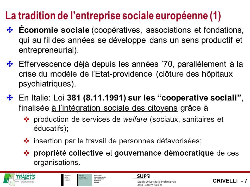 La tradition de lentreprise sociale européenne (1) Économie sociale (coopératives, associations et fondations, qui au fil des années se développe dans un sens productif et entrepreneurial).