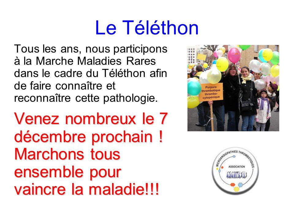 Le Téléthon Tous les ans, nous participons à la Marche Maladies Rares dans le cadre du Téléthon afin de faire connaître et reconnaître cette pathologie.