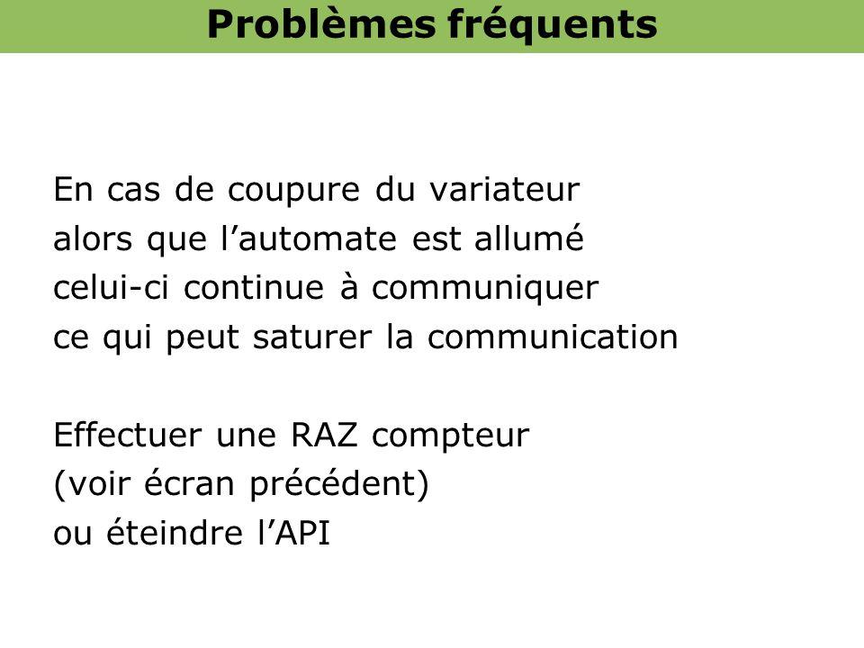 En cas de coupure du variateur alors que lautomate est allumé celui-ci continue à communiquer ce qui peut saturer la communication Effectuer une RAZ c