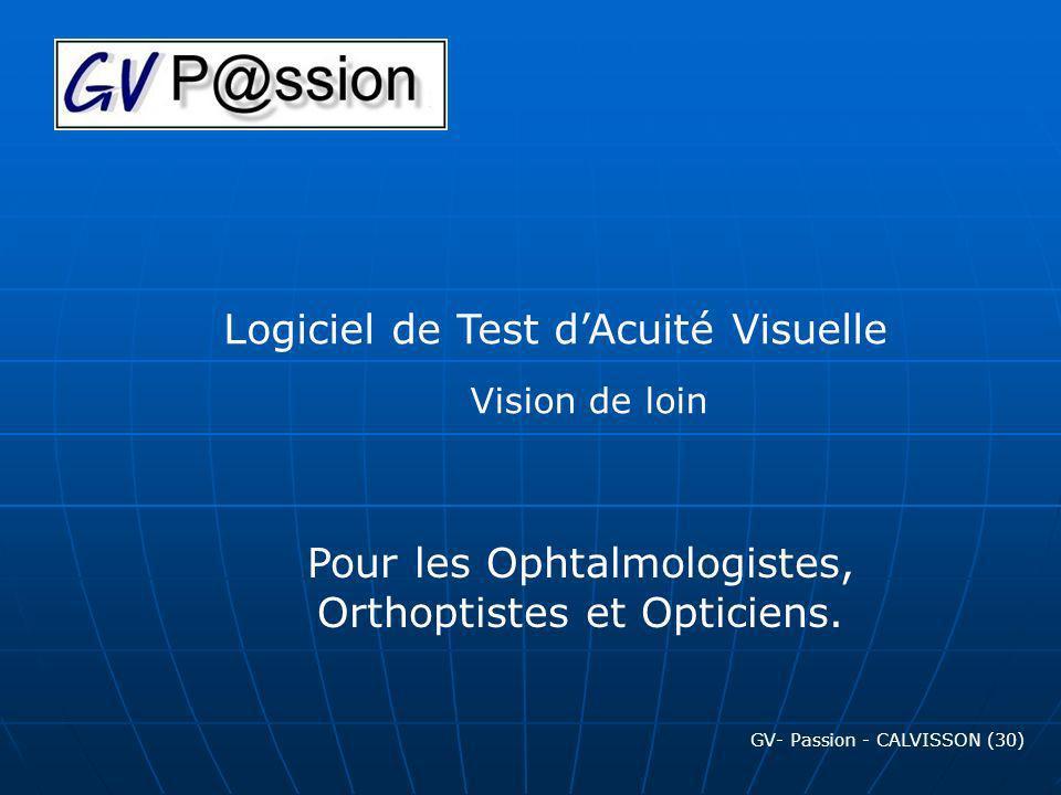 Logiciel de Test dAcuité Visuelle Pour les Ophtalmologistes, Orthoptistes et Opticiens. GV- Passion - CALVISSON (30) Vision de loin