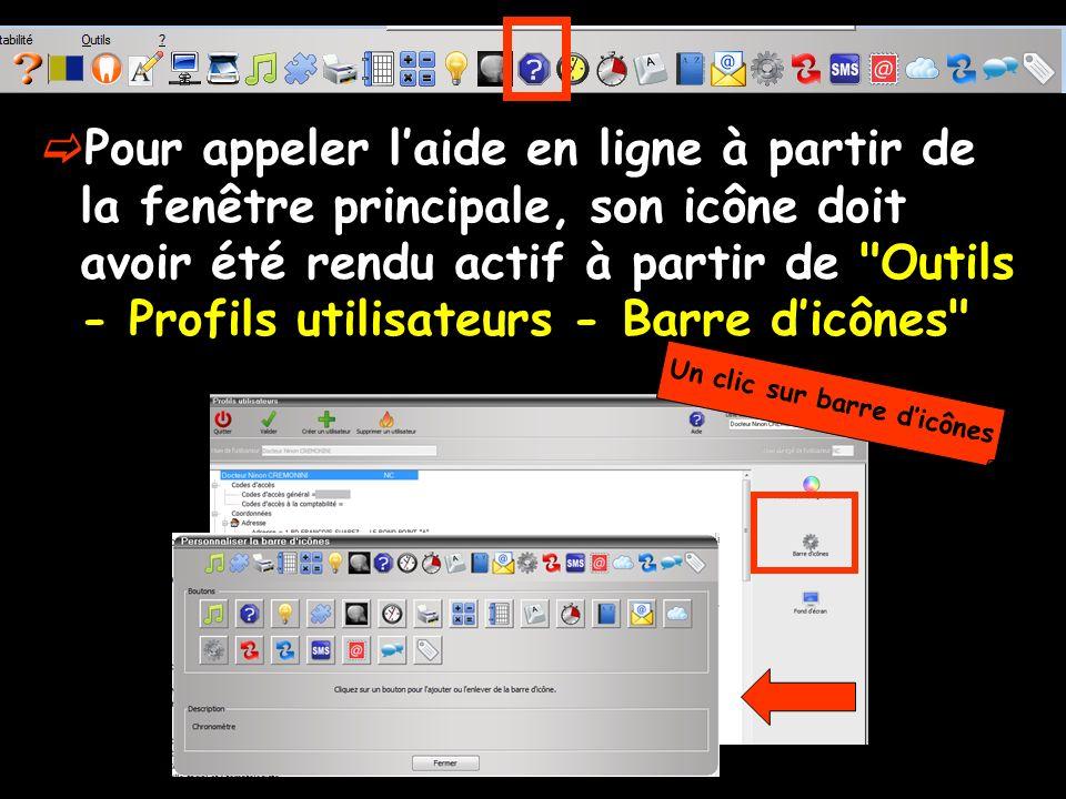 Pour appeler laide en ligne à partir de la fenêtre principale, son icône doit avoir été rendu actif à partir de Outils - Profils utilisateurs - Barre dicônes Un clic sur barre dicônes