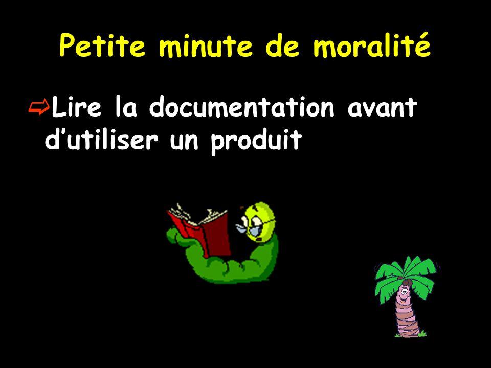Petite minute de moralité Lire la documentation avant dutiliser un produit