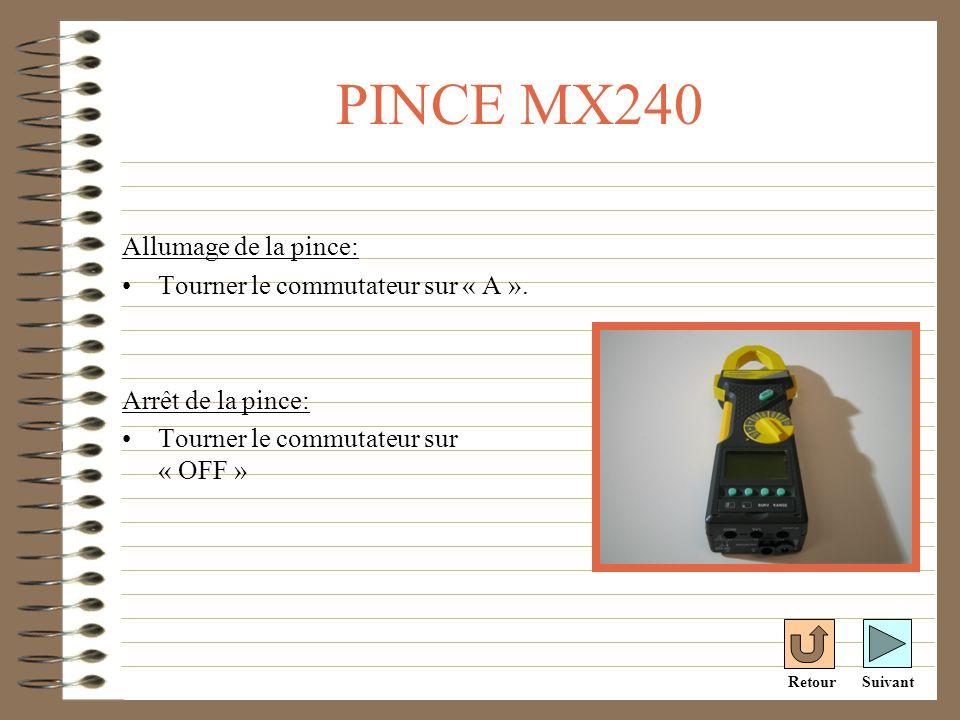 PINCE MX240 Allumage de la pince: Tourner le commutateur sur « A ». Arrêt de la pince: Tourner le commutateur sur « OFF » SuivantRetour
