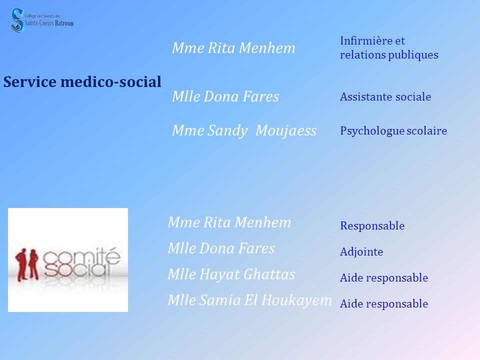 Service medico-social Mme Rita Menhem Infirmière et relations publiques Mlle Dona Fares Assistante sociale Mme Sandy Moujaess Psychologue scolaire Mme