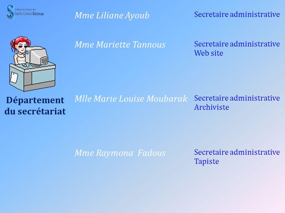 Département du secrétariat Mme Liliane Ayoub Secretaire administrative Mme Mariette Tannous Secretaire administrative Web site Mlle Marie Louise Mouba