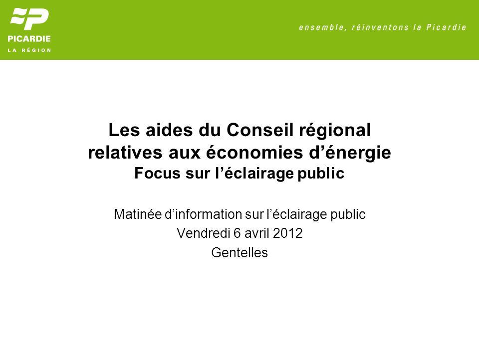 Les aides du Conseil régional relatives aux économies dénergie Focus sur léclairage public Matinée dinformation sur léclairage public Vendredi 6 avril 2012 Gentelles
