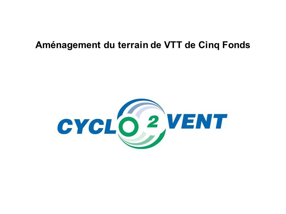 Aménagement du terrain de VTT de Cinq Fonds
