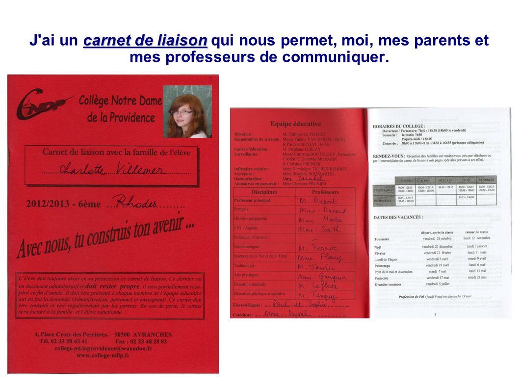 carnet de liaison J'ai un carnet de liaison qui nous permet, moi, mes parents et mes professeurs de communiquer.