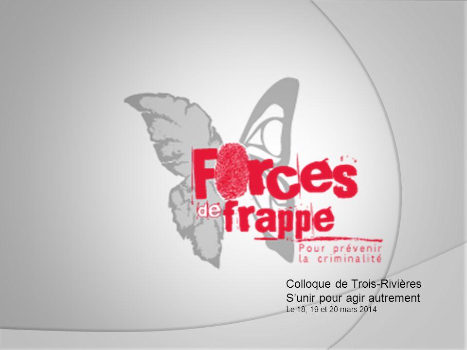 Colloque de Trois-Rivières Sunir pour agir autrement Le 18, 19 et 20 mars 2014