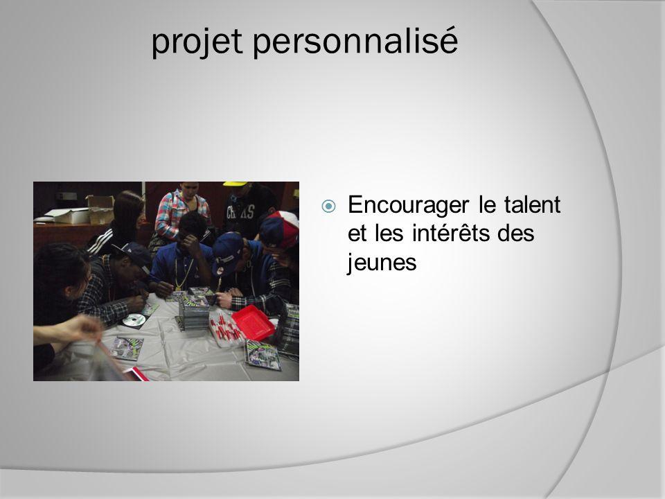 projet personnalisé Encourager le talent et les intérêts des jeunes