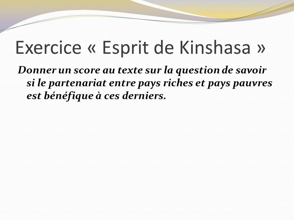Exercice « Esprit de Kinshasa » Donner un score au texte sur la question de savoir si le partenariat entre pays riches et pays pauvres est bénéfique à