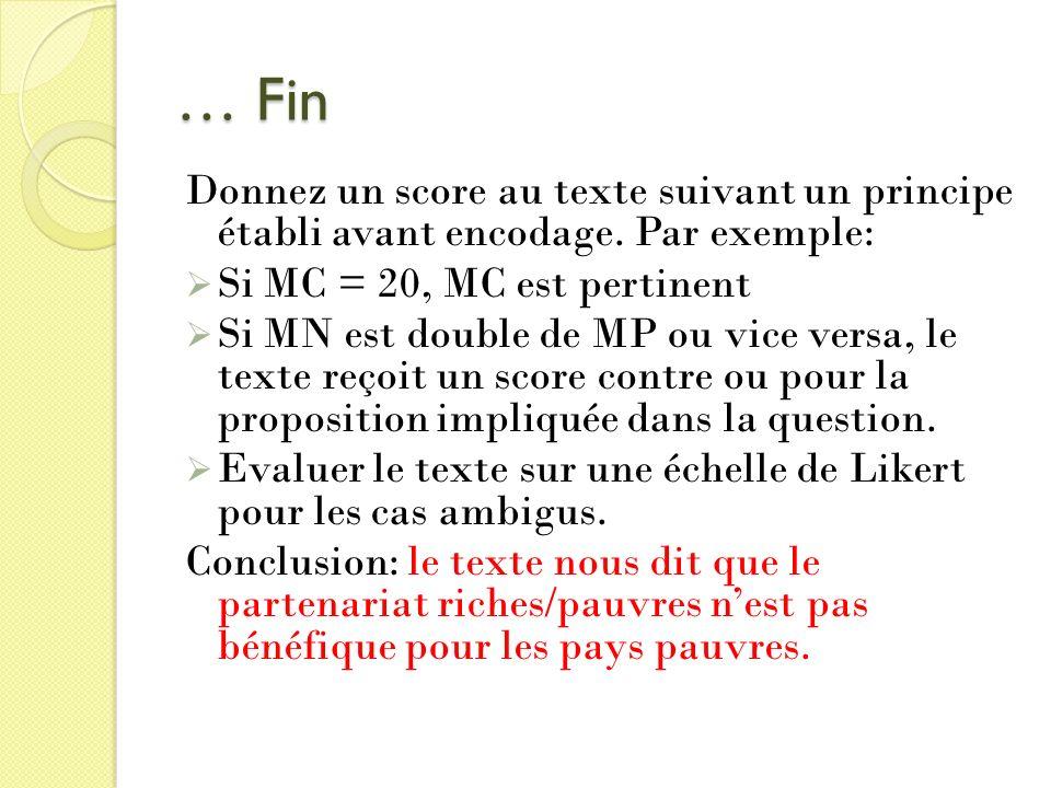 … Fin Donnez un score au texte suivant un principe établi avant encodage. Par exemple: Si MC = 20, MC est pertinent Si MN est double de MP ou vice ver