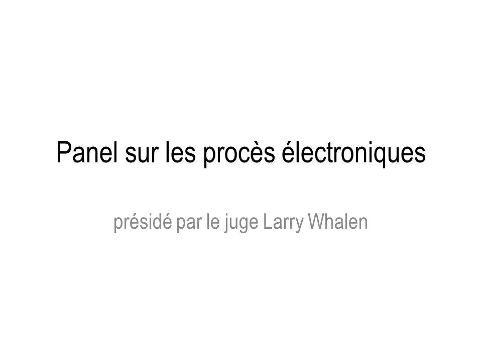 Panel sur les procès électroniques présidé par le juge Larry Whalen