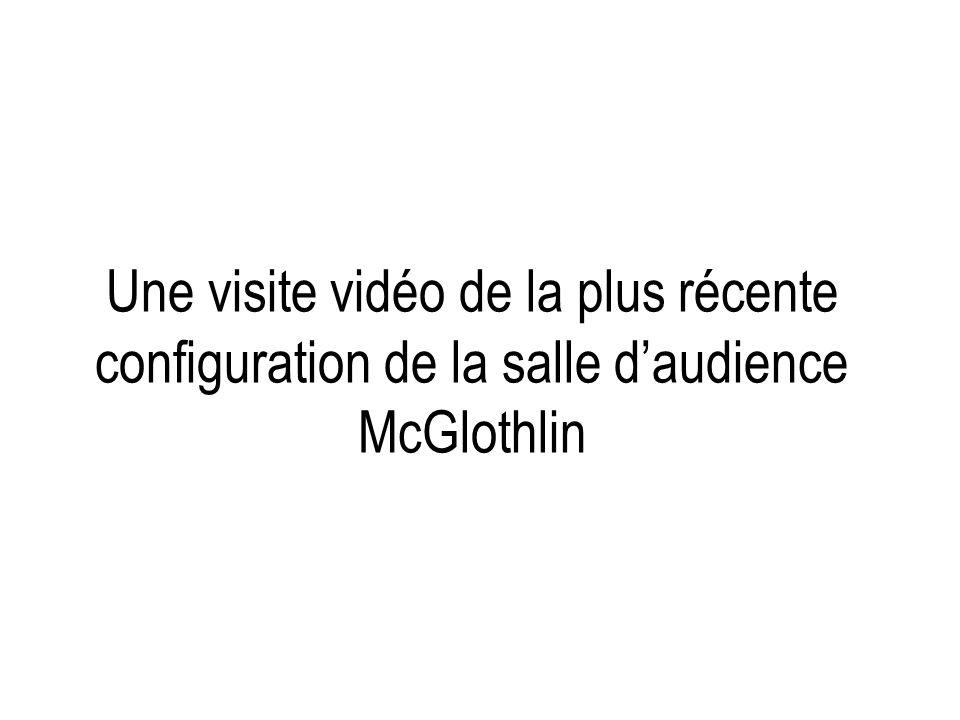 Une visite vidéo de la plus récente configuration de la salle daudience McGlothlin