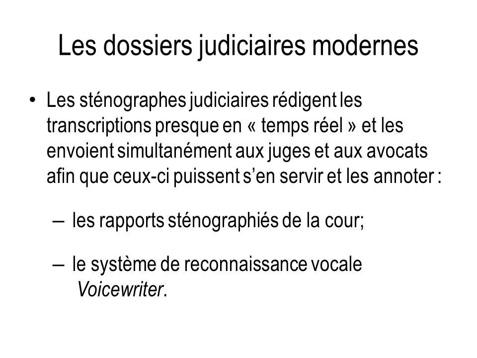 Les dossiers judiciaires modernes Les sténographes judiciaires rédigent les transcriptions presque en « temps réel » et les envoient simultanément aux