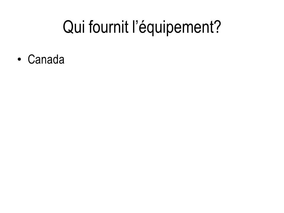 Qui fournit léquipement? Canada