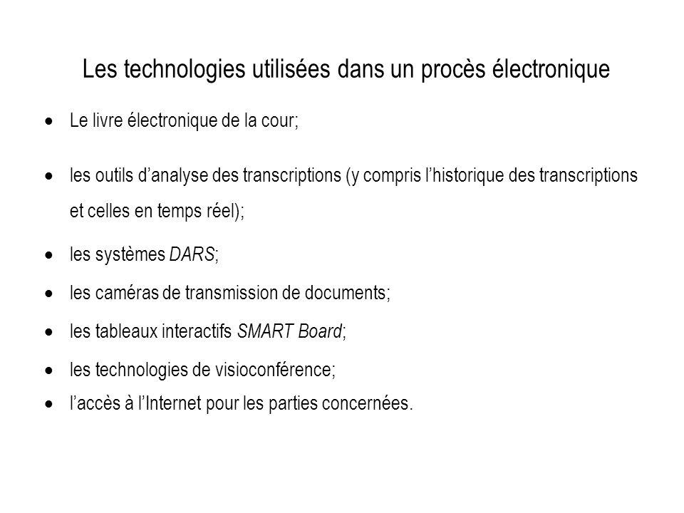 Les technologies utilisées dans un procès électronique Le livre électronique de la cour; les outils danalyse des transcriptions (y compris lhistorique