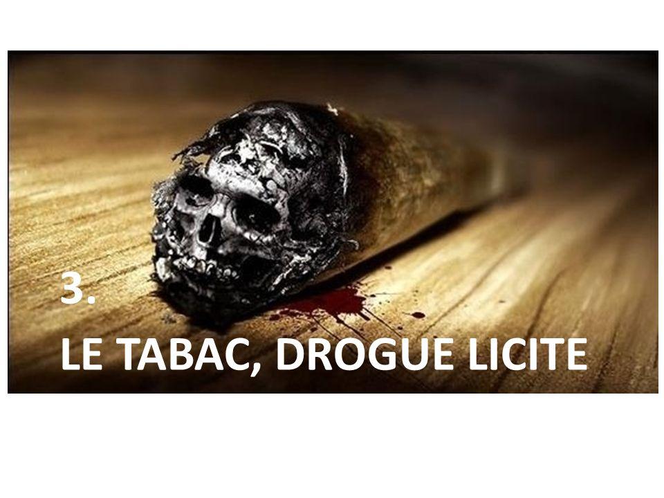 LE TABAC, DROGUE LICITE 3.