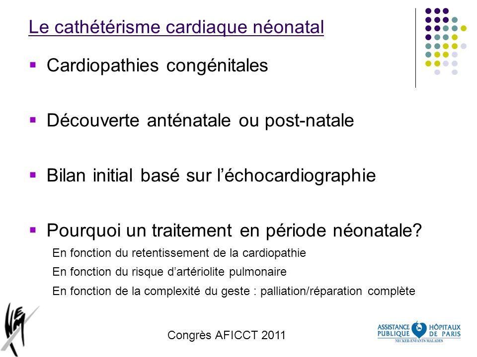 Congrès AFICCT 2011 Stenting du canal artériel (CA) Indications (dans les pathologies ductodépendantes) - Hypoplasie du ventricule gauche - atrésie pulmonaire à septum intact ou ouvert - malformation complexe avec obstacle droit Accès par voie fémorale (AF) Traitement anticoagulant 6 mois