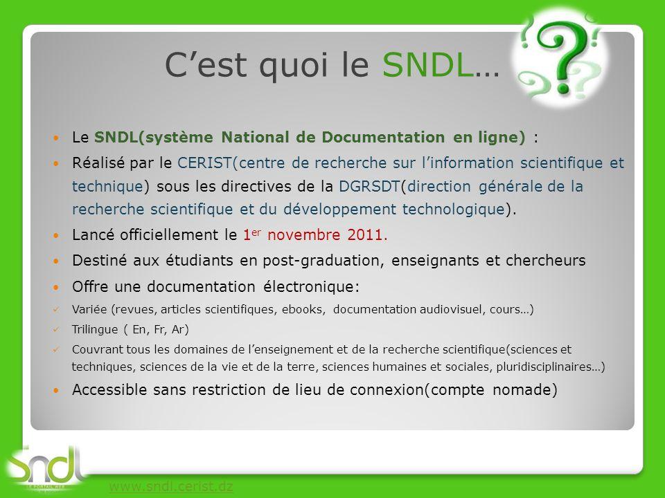 Le SNDL(système National de Documentation en ligne) : Réalisé par le CERIST(centre de recherche sur linformation scientifique et technique) sous les d