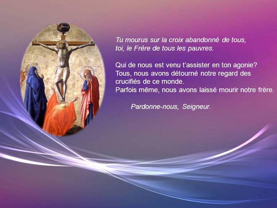 Tu fus crucifié comme un malfaiteur entre deux brigands, toi, le Saint de Dieu. Qui de nous est venu près de la croix? Tous, nous avons abandonné le d