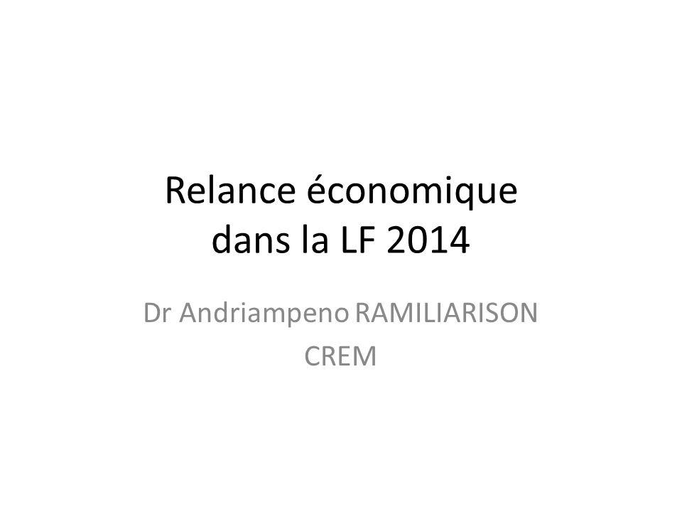 Relance économique dans la LF 2014 Dr Andriampeno RAMILIARISON CREM