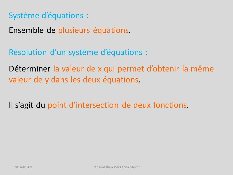 Système déquations : Ensemble de plusieurs équations.