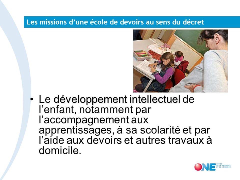 Les missions dune école de devoirs au sens du décret développement intellectuelLe développement intellectuel de lenfant, notamment par laccompagnement