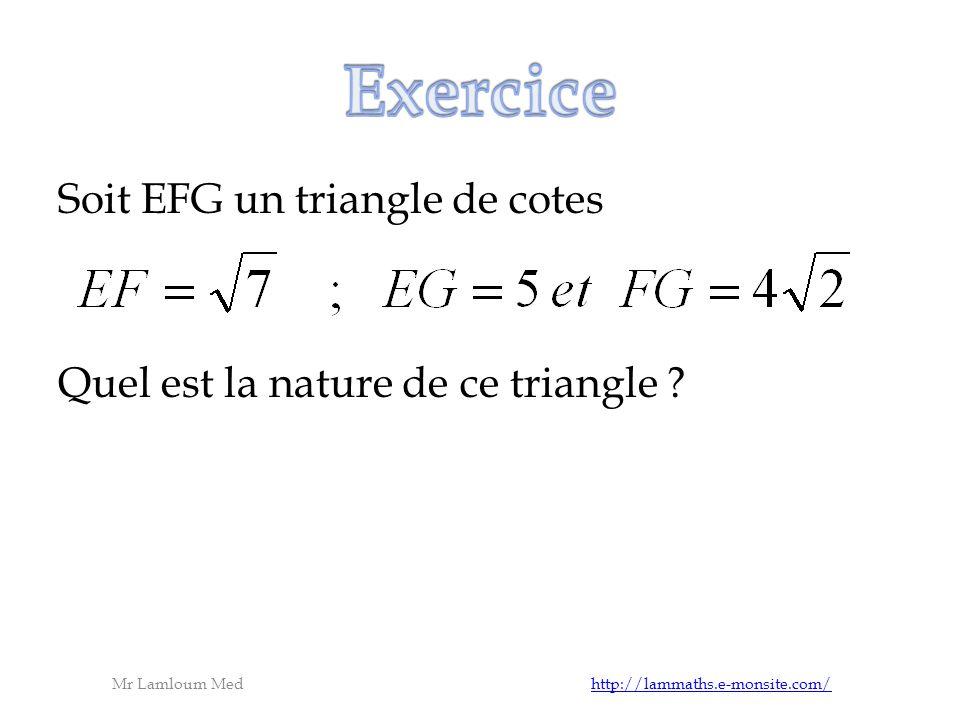 Soit EFG un triangle de cotes Quel est la nature de ce triangle .