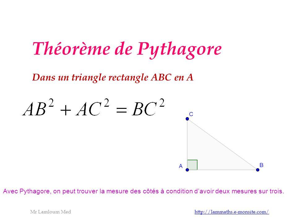 Théorème de Pythagore Dans un triangle rectangle ABC en A Avec Pythagore, on peut trouver la mesure des côtés à condition davoir deux mesures sur trois.