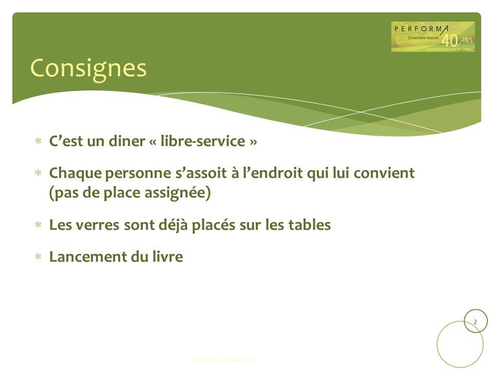 Consignes Cest un diner « libre-service » Chaque personne sassoit à lendroit qui lui convient (pas de place assignée) Les verres sont déjà placés sur
