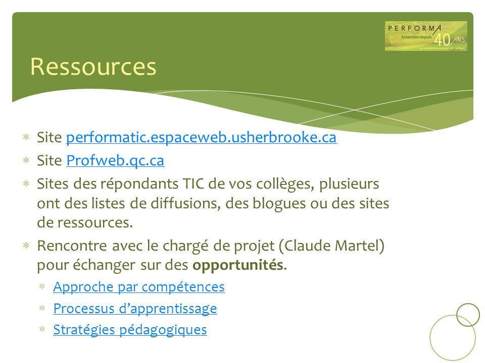 Site performatic.espaceweb.usherbrooke.caperformatic.espaceweb.usherbrooke.ca Site Profweb.qc.caProfweb.qc.ca Sites des répondants TIC de vos collèges