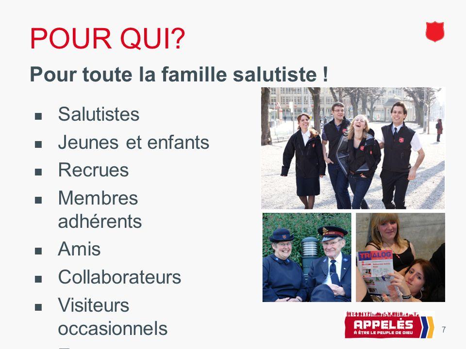 POUR QUI. 7 Pour toute la famille salutiste .