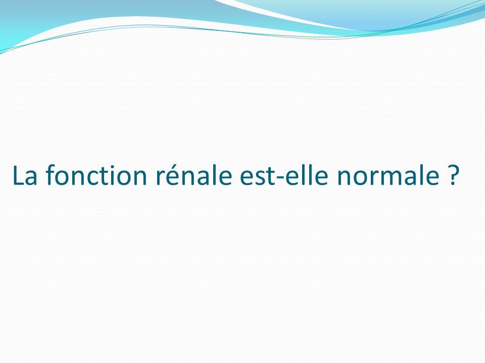 La fonction rénale est-elle normale ?