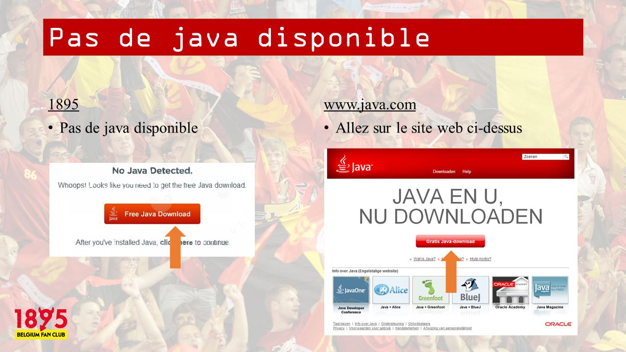 Pas de java disponible 1895 Pas de java disponible www.java.com Allez sur le site web ci-dessus