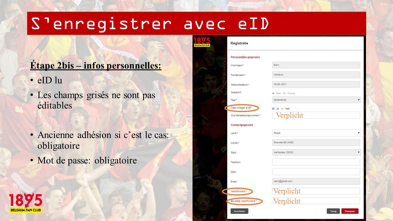 Senregistrer avec eID Étape 3 - adhésion: Choix dun club de supporters existant OU création dun nouveau (obligatoire) Verplicht OF Verplicht