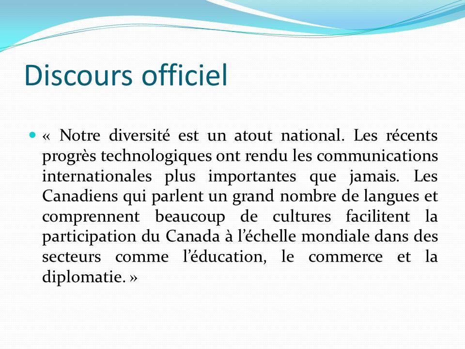 Discours officiel « Notre diversité est un atout national. Les récents progrès technologiques ont rendu les communications internationales plus import