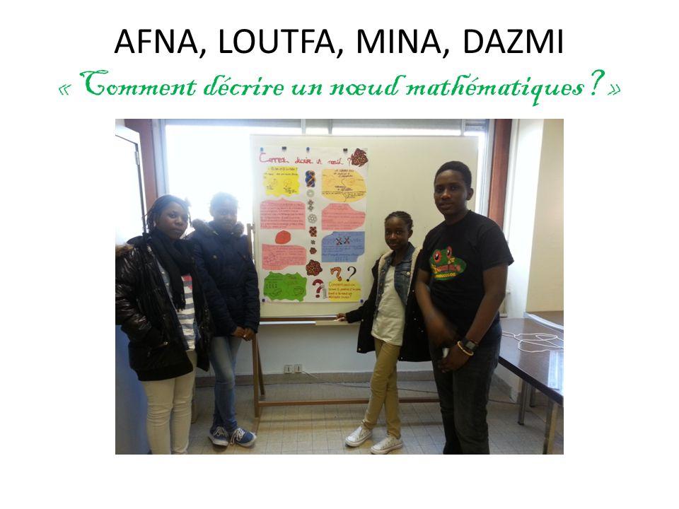 AFNA, LOUTFA, MINA, DAZMI « Comment décrire un nœud mathématiques? »