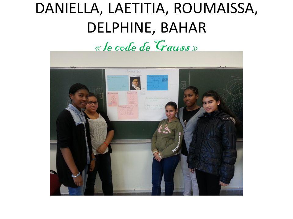 DANIELLA, LAETITIA, ROUMAISSA, DELPHINE, BAHAR « le code de Gauss »