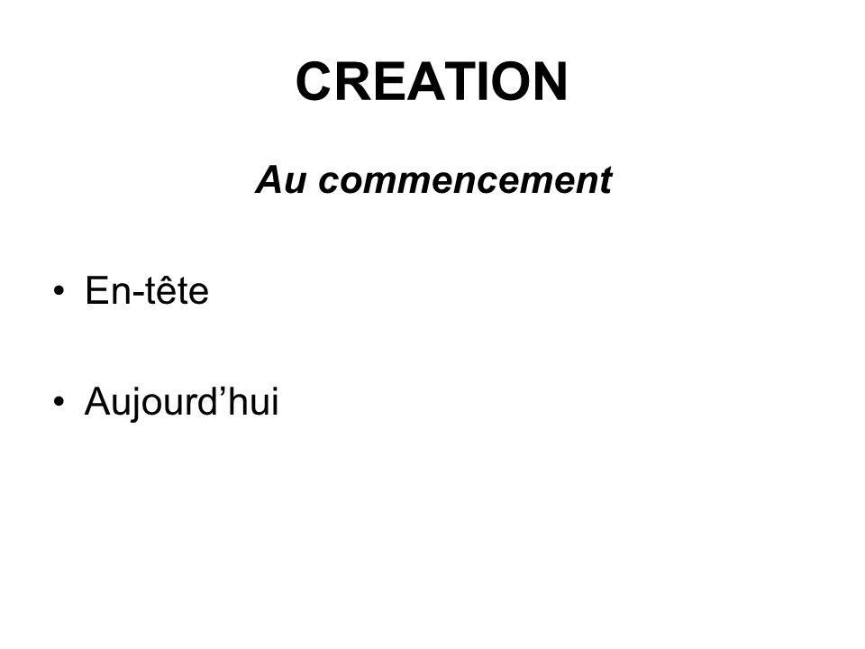 CREATION Au commencement En-tête Aujourdhui