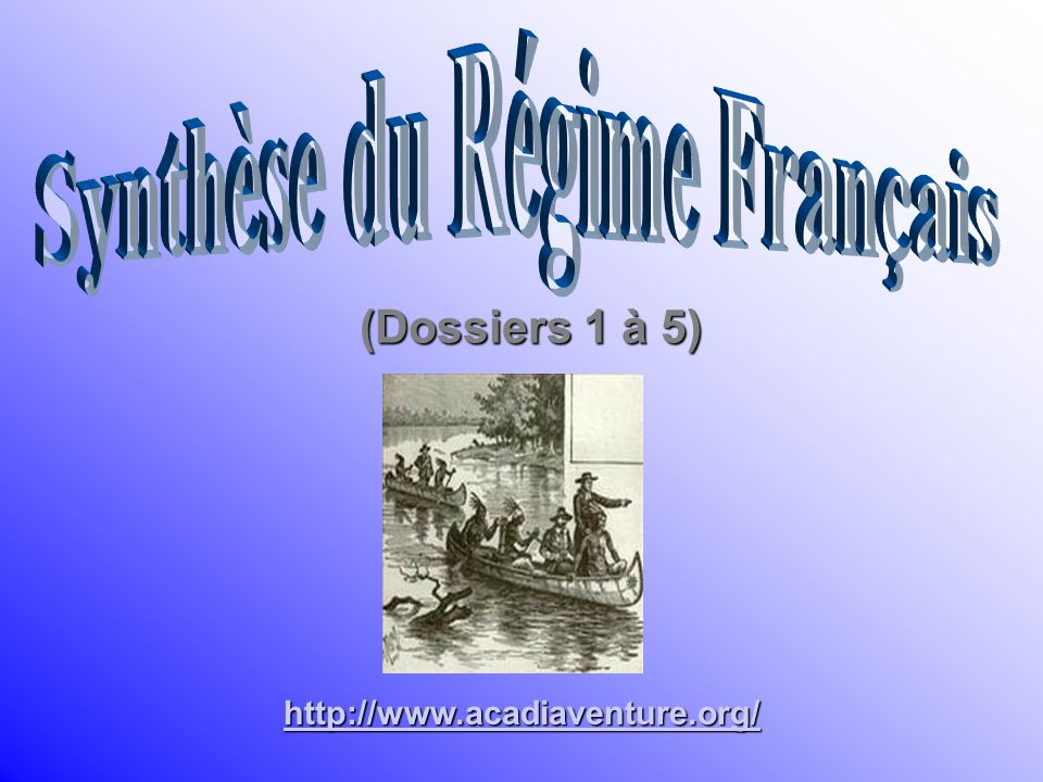 (Dossiers 1 à 5) http://www.acadiaventure.org/