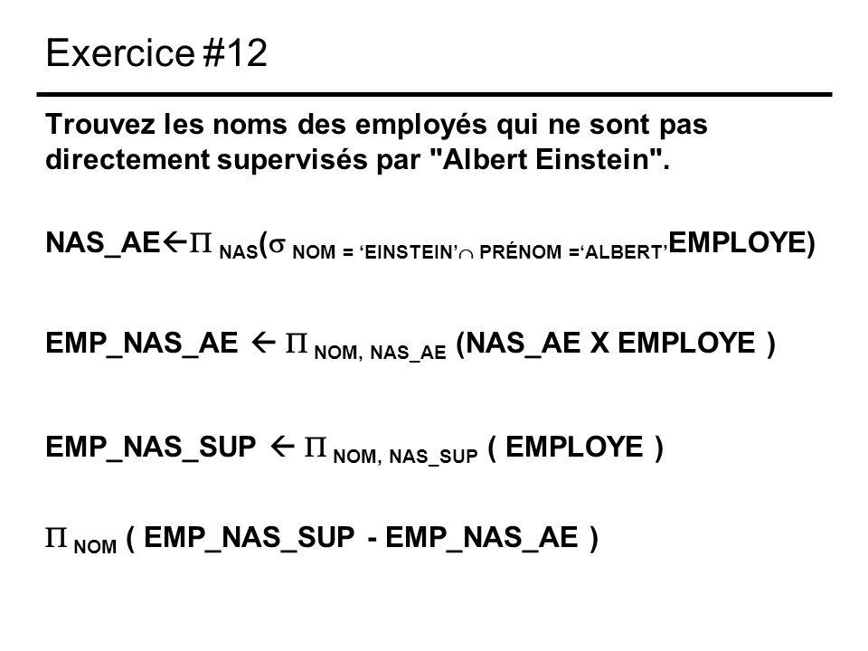 Exercice #12 Trouvez les noms des employés qui ne sont pas directement supervisés par
