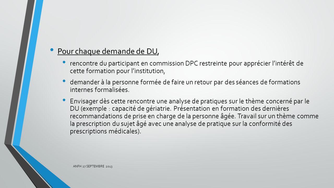 Pour chaque demande de DU, rencontre du participant en commission DPC restreinte pour apprécier lintérêt de cette formation pour linstitution, demande