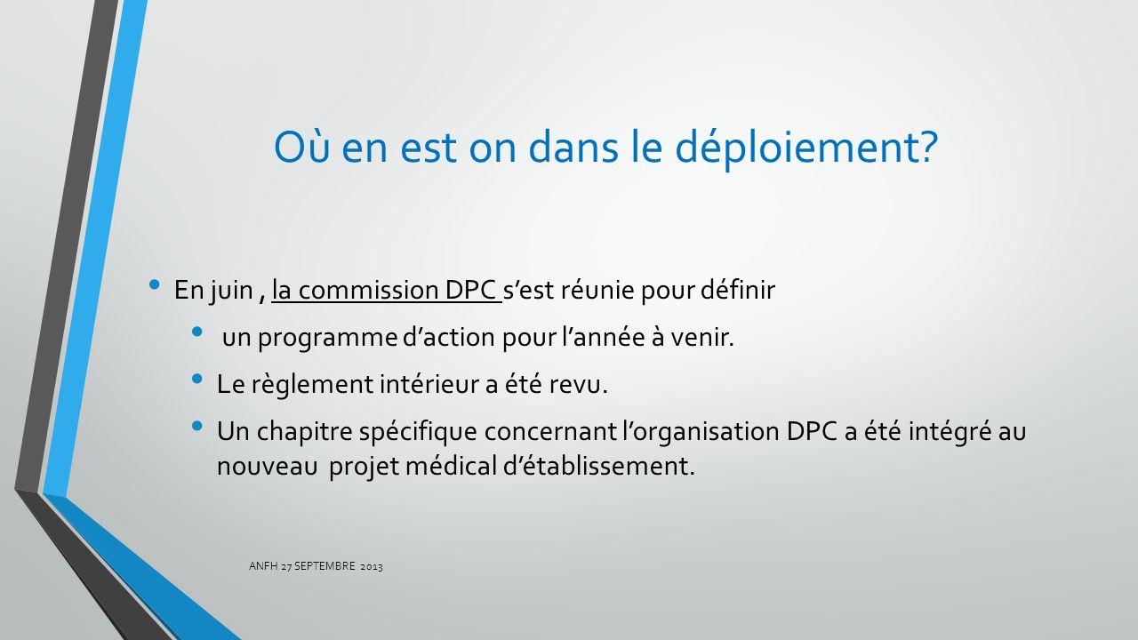 Où en est on dans le déploiement? En juin, la commission DPC sest réunie pour définir un programme daction pour lannée à venir. Le règlement intérieur
