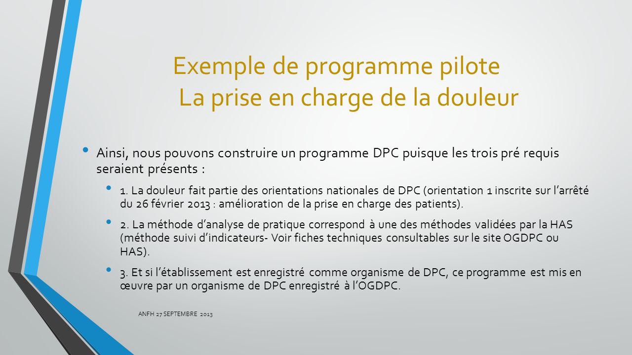 Exemple de programme pilote La prise en charge de la douleur Ainsi, nous pouvons construire un programme DPC puisque les trois pré requis seraient pré
