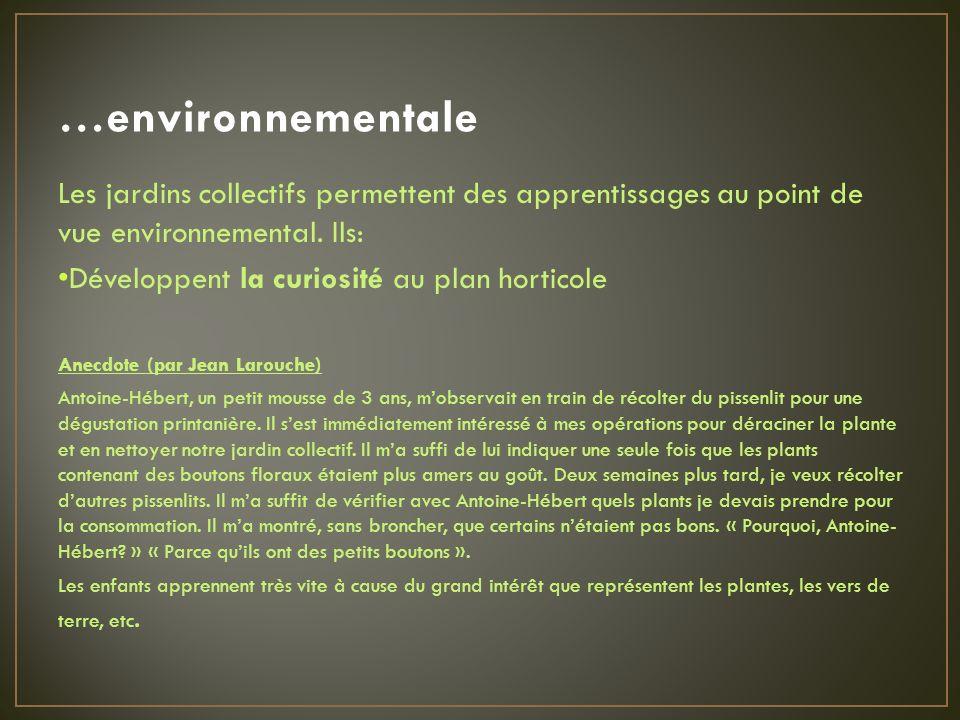 …environnementale Les jardins collectifs permettent des apprentissages au point de vue environnemental.