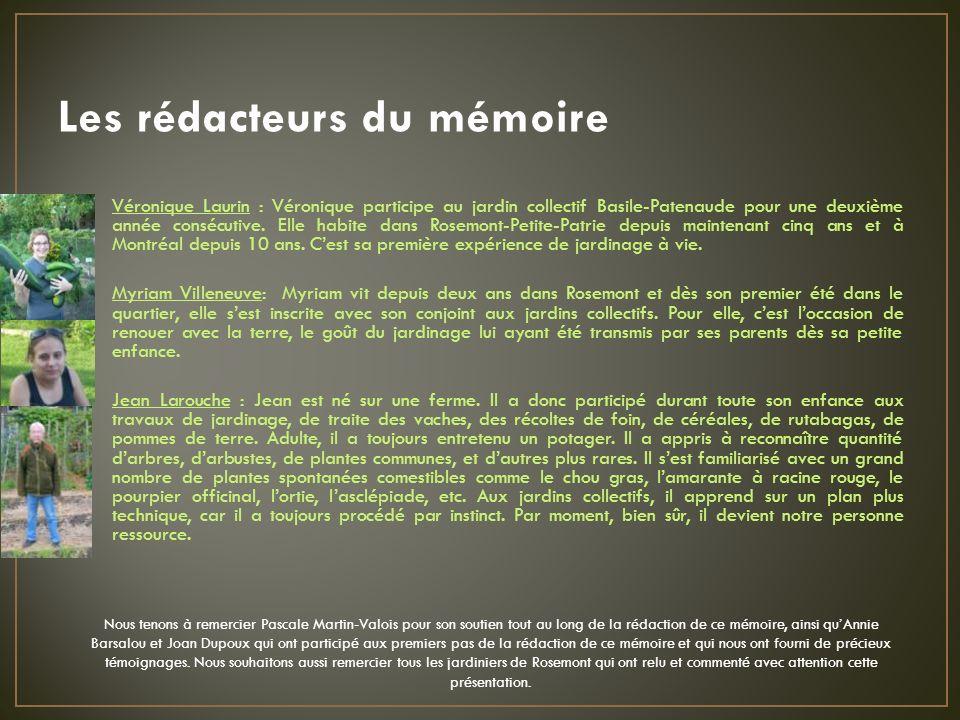 Les rédacteurs du mémoire Véronique Laurin : Véronique participe au jardin collectif Basile-Patenaude pour une deuxième année consécutive.